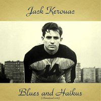 Blues and Haikus — Jack Kerouac