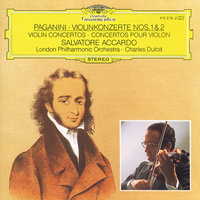 Paganini: Violin Concertos Nos.1 & 2 — London Philharmonic Orchestra, Charles Dutoit, Salvatore Accardo