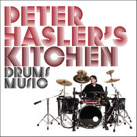Drums Music — Peter Hasler's Kitchen