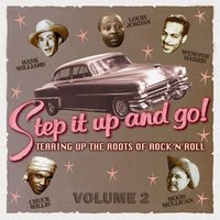 Step It up and Go! - Tearing up the Roots of Rock and Roll, Vol. 2 — сборник