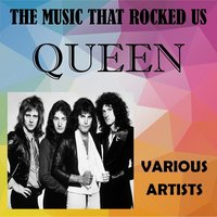The Music That Rocked Us - Queen — сборник