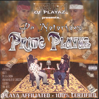 Playa Affiliated, 100% Certified — Da Notorious Prime Playaz