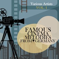 Famous Cinema Melodies from Germany, Vol. 1 — сборник