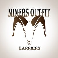 Barriers — Miners Outfit
