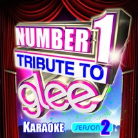 Number 1 Tribute To Glee Karaoke - Season 2 — Glee Club Ensemble