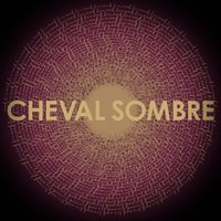 Madder Love — Cheval Sombre
