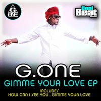 Gimme Your Love EP — G.One