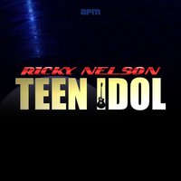 Teenage Idol — Ricky Nelson