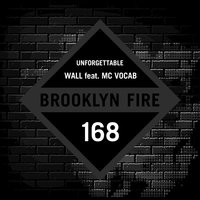 Unforgettable — Wall feat. MC Vocab