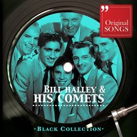 Black Collection Bill Haley and His Comets — Bill Haley & The Comets, Bill Haley, Bill Haley & the Saddleman., Bill Haley, Bill Haley & The Comets, BILL HALEY & THE SADDLEMEN, BILL HALEY AND HIS COMETS