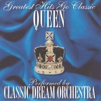 Queen - Greatest Hits Go Classic — Classic Dream Orchestra