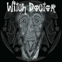 Witch Doctor — Witch Doctor