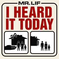I Heard it Today — Mr. Lif