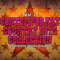 Contemporary Country Hits Collection Vol. 2 — Country Crusaders