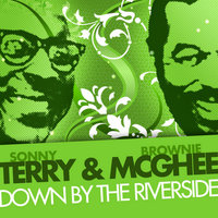Down by the Riverside — Brownie McGhee, Sonny Terry, Sonny Terry & Brownie McGhee