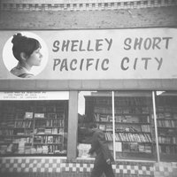 Pacific City — Shelley Short