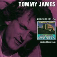 A Night In Big City. Plus — Tommy James