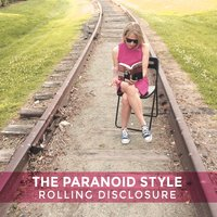 Rolling Disclosure — The Paranoid Style