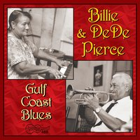 Gulf Coast Blues — Billie & DeDe Pierce