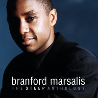 The Steep Anthology — Branford Marsalis