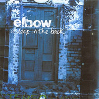 Asleep In The Back — Elbow