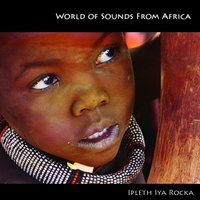 World of Sounds from Africa — Ipleth iya rocka