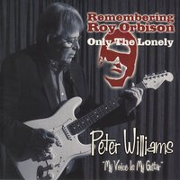Remembering Roy Orbison — Peter Williams