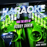Stagetraxx Karaoke : Sing the Hits of Bobby Darin — Mark Wood