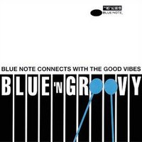Blue 'N Groovy - Blue Note Connects With The Good Vibes — сборник