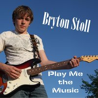 Play Me the Music — Bryton Stoll