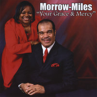 Your Grace & Mercy — Morrow-Miles