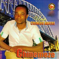Chinemeze — Uncle Chinedu Awere