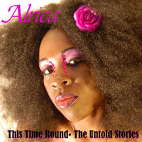 This Time Round- The Untold Stories — Alrica