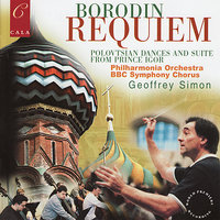 Borodin: Requiem, Polovtsian Dances, In the Steppes of Central Asia, Nocturne, Petite Suite — BBC Symphony Chorus, Geoffrey Simon, Stephanie Chase, Ian Boughton, Margaret Field, Александр Порфирьевич Бородин
