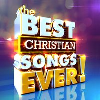 The Best Christian Songs Ever — сборник