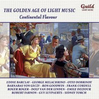 The Golden Age of Light Music: Continental Flavour — Nino Rota, Metropole Orchestra, Roger Roger, Toots Thielemans, Eddie Barclay