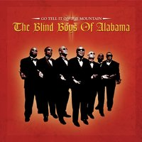 Go Tell It On The Mountain — The Blind Boys Of Alabama