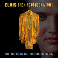 The King Of Rock 'n' Roll - 90 Original Recordings — Elvis Presley