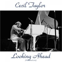Looking Ahead! — Cecil Taylor