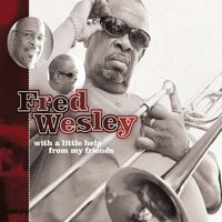 With A Little Help From My Friends — Fred Wesley