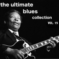 The Ultimate Blues Collection, Vol. 15 — сборник