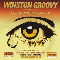 Please Don't Make Me Cry — Winston Groovy