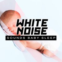 White Noise Sounds: Baby Sleep — White Noise Nature Sounds Baby Sleep