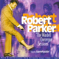 The Wardell Quezerque Sessions — Robert Parker