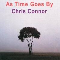 As Time Goes By — Джордж Гершвин, Chris Connor, Chris, Connor