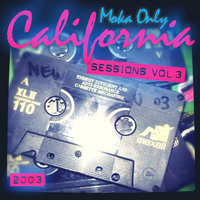 California Sessions, Vol. 3 [2003] — Moka Only