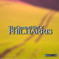 The Greatest Hits of Phil Harris — Phil Harris, Phil Harris and His Orchestra