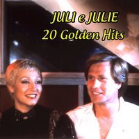 Juli e Julie: 20 Golden Hits — Juli & Julie