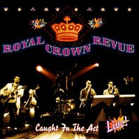 Caught In The Act — Royal Crown Revue
