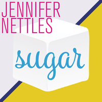 Sugar — Jennifer Nettles